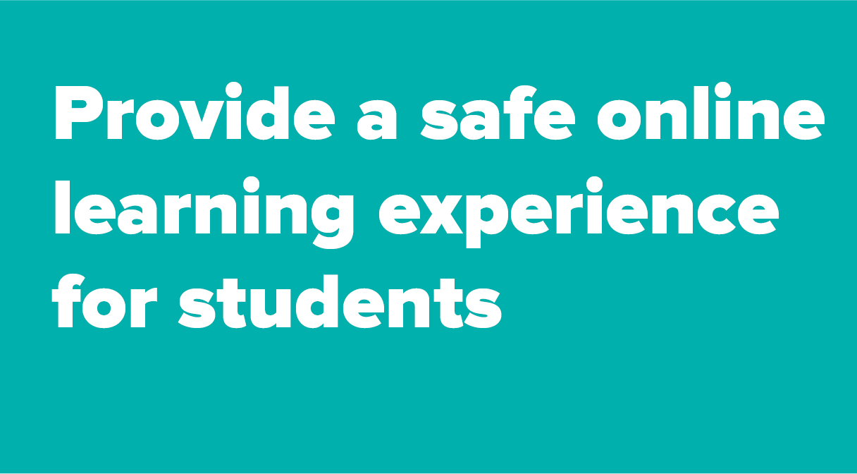 Provide a safe online learning experience